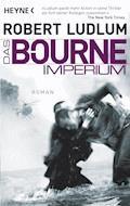 Das Bourne Imperium - Robert Ludlum - E-Book