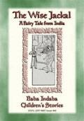 THE WISE JACKAL - A Fairy Tale from India - Anon E. Mouse - E-Book