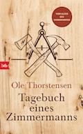Tagebuch eines Zimmermanns - Ole Thorstensen - E-Book