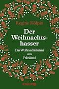 Der Weihnachtshasser - Regine Kölpin - E-Book