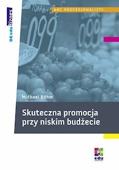 Skuteczna promocja przy niskim budżecie - Michael Böhm - ebook
