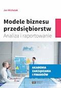 Modele biznesu przedsiębiorstw. Analiza i raportowanie - Jan Michalak - ebook