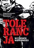 Tolerancja w czasach niepewności - Małgorzata Kossowska, Ewa Szumowska, Paulina Szwed - ebook