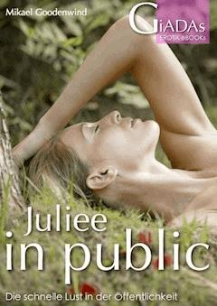 Juliee 2: In public - Mikael Goodenwind - E-Book