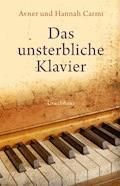 Das unsterbliche Klavier - Avner Carmi - E-Book