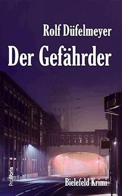 Der Gefährder - Rolf Düfelmeyer - E-Book