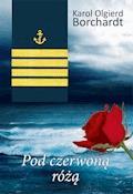Pod czerwoną różą - Karol Olgierd Borchardt - ebook