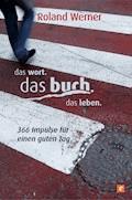 Das Wort. Das Buch. Das Leben. - Roland Werner - E-Book