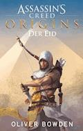 Assassin's Creed Origins: Der Eid - Oliver Bowden - E-Book