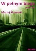 W pełnym biegu part 1 - Maciej Ślużyński - ebook