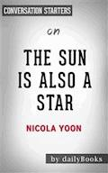 The Sun is Also a Star: by Nicola Yoon | Conversation Starters - dailyBooks - E-Book