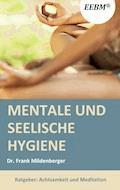 Mentale und seelische Hygiene - Frank Mildenberger - E-Book