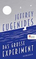 Das große Experiment - Jeffrey Eugenides - E-Book