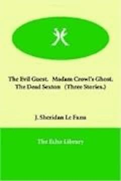 Madam Crowl's Ghost and the Dead Sexton - Joseph Sheridan Le Fanu - ebook