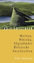 Wetten, Whisky, Algenbäder. Britische Inselwelten - Ralf Sotscheck - E-Book