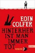 Hinterher ist man immer tot - Eoin Colfer - E-Book