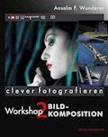 Bildkomposition - Anselm F. Wunderer - E-Book