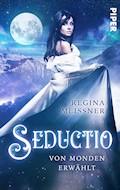 Seductio - Von Monden erwählt - Regina Meißner - E-Book