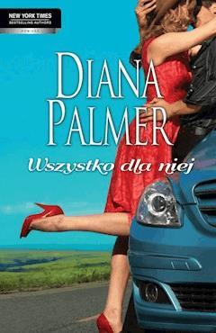 Wszystko dla niej - Diana Palmer - ebook