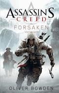 Assassin's Creed Band 5: Forsaken - Verlassen - Oliver Bowden - E-Book
