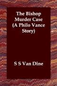 The Bishop Murder Case - S. S. Van Dine - ebook