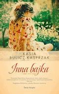 Inna bajka - Katarzyna Bulicz-Kasprzak - ebook
