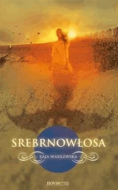 Srebrnowłosa - Kaja Wasilewska - ebook