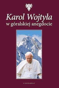 Karol Wojtyła w góralskiej anegdocie - Wojciech Jarzębowski - ebook