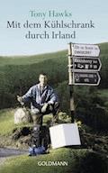 Mit dem Kühlschrank durch Irland - Tony Hawks - E-Book