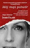Mój mąż potwór - Ingrid Falaise - ebook