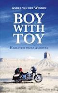 Boy with Toy. Harleyem przez Amerykę - André van der van der Wenden - ebook