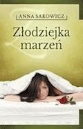 Złodziejka marzeń - Anna Sakowicz - ebook