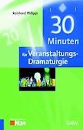 30 Minuten für Veranstaltungs-Dramaturgie - Reinhard Philippi - E-Book