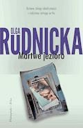 Martwe jezioro - Olga Rudnicka - ebook