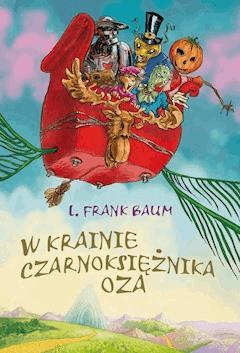 W krainie Czarnoksiężnika Oza - Frank L. Baum - ebook