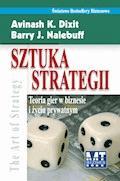 SZTUKA STRATEGII Teoria gier w biznesie i życiu prywatnym - Avinash K.Dixit - ebook