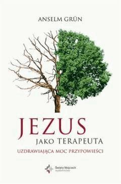 Jezus jako terapeuta. Uzdrawiająca moc przypowieści - Anselm Grun - ebook