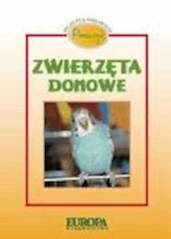 Poznaję zwierzęta domowe. Atlas dla ciekawych  - Dorota Kokurewicz - ebook