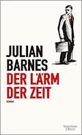Der Lärm der Zeit - Julian Barnes - E-Book