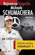 Najnowsza biografia Michaela Schumachera. Historia mistrza Formuły 1 - Karin Sturm - ebook