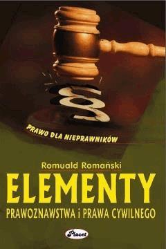 Elementy prawoznawstwa i prawa cywilnego Prawo dla nieprawników - Romuald Romański - ebook