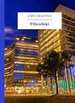 Piłsudski - Czechowicz, Józef - ebook
