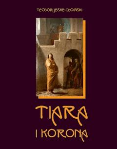 Tiara i korona - Teodor Jeske-Choiński - ebook