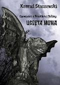 Opowieści z Przeklętej Doliny: Ucięta Mowa - Konrad Staszewski - ebook