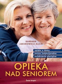 Opieka nad seniorem - Barbara Jakimowicz-Klein - ebook