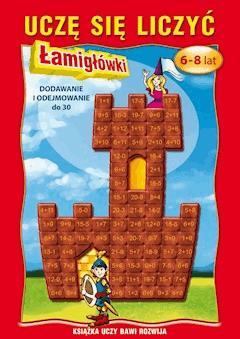 Uczę się liczyć. Łamigłówki. 6-8 lat. Dodawanie i odejmowanie do 30 - Beata Guzowska - ebook