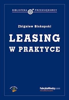 Leasing w praktyce - Zbigniew Biskupski - ebook