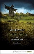 Agatha Raisin und die Tote im Feld - M. C. Beaton - E-Book