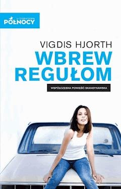 Wbrew regułom - Vigdis Hjorth - ebook