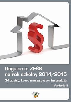 Regulamin ZFŚS na rok szkolny 2014/2015 - Dariusz Dwojewski, Agnieszka Rumik, Anna Trochimiuk - ebook